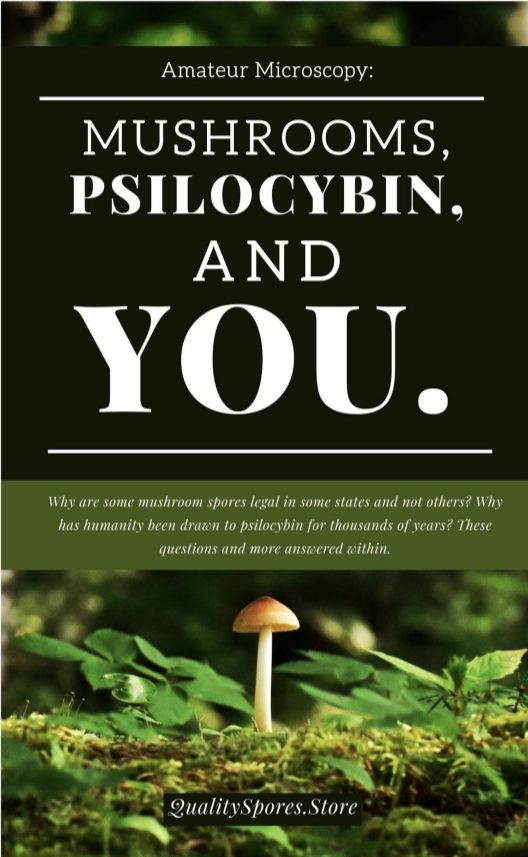 Mushrooms, Psilocybin and YOU ebook by Quality Spores